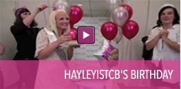 Video on Hayleyistcb's birthday.