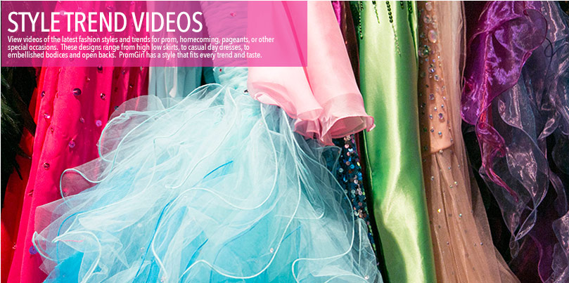 View videos of fashion style trends for prom, homecoming, pageants and special occasions.