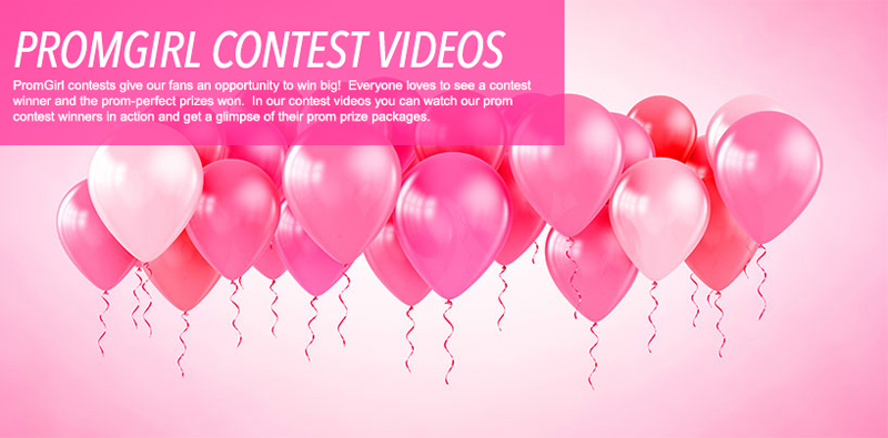 Watch videos of PromGirl contest winners and their prom prize packages.