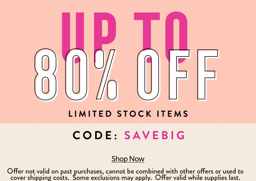 Up to 80% off Limites Stock Items